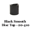 Black Smooth Disc Top 20-410