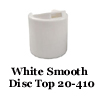 White Smooth Disc Top 20-410